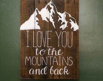 I Love you to the Mountains and Back Woodland decor Rustic wood decor Rustic wall hanging Wood wall hanging Anniversary gift Rustic wedding