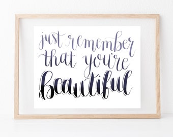 Beautiful Hand lettered home art, print, typography gift, holiday present, bedroom home decor quote, card, mom sister friend dad brother