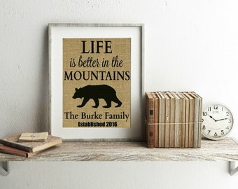 Life Is Better In The Mountains Burlap Print - Personalized Cabin Signs - Cabin Decor - Cabin Wall Decor - Black Bear Decor - Custom