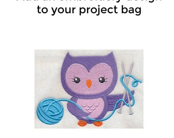 Add an Embroidery Design to Your Bag, Crafty Owl - Knit, Knitting Project Bag, Sweater Project Bag, Sock Bag