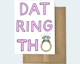 Dat Ring Though, Funny Wedding Card, Engagement Card, Engagement Gift, Funny Engagement Card