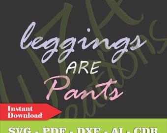 Leggings Are Pants Vector File - Lularoe - SVG PDF DXF - Instant Downlaod - Vector Art Clipart Digital Cut File - T-Shirt Vinyl Decal