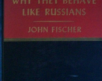 1947 John Fischer Why They Behave Like Russians, Harper & Brothers, NY