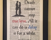 Death cannot stop true love; Princess Bride; Dictionary Print; Page Art;