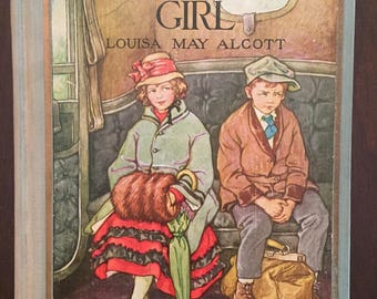 An Old-Fashioned Girl, 1928 vintage edition of Louisa May Alcott classic