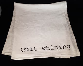"""Funny flour sack towel, stenciled - 28"""" sq. - Quit whining tea towel - Rules of the house"""