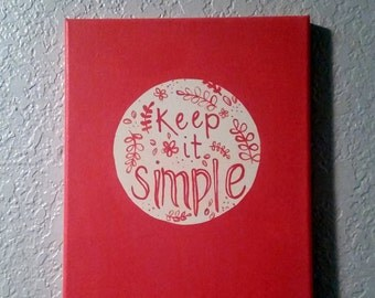 Keep It Simple // Hand-Painted Canvas // Quote
