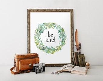 Be Kind Sign, Inspirational art, Inspirational quote print, Inspirational sign, Be kind, Printable, Wall art, Wall decor, Nursery decor, 037
