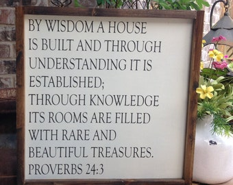 By wisdom a house is built sign, Scripture Wood Sign, Framed Sign, Wood Sign Saying, Bible Verse Sign, Farmhouse Decor Sign