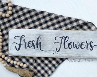 Fresh Flowers Wood Sign, Outdoor Garden Sign, Farmhouse Kitchen Decor, Rustic Kitchen Sign, Mother's Day Gift, Kitchen Sign, Garden Sign