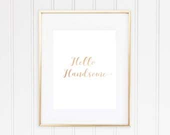 Hello Handsome, Real Foil Print, Home Decor