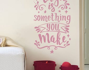 Magic is Something You Make Wall Sticker Decal Art