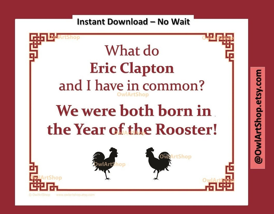Quotes About Roosters: Born In Year Of Rooster Fun Quote Eric Clapton Chinese