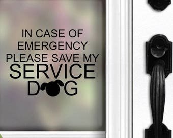 Save My Dog | In Case Of Emergency Save My Service Dog | Window Decal | Car RV Home Camper | Emergency Decal | Pet Alert Decal | Fire Safety