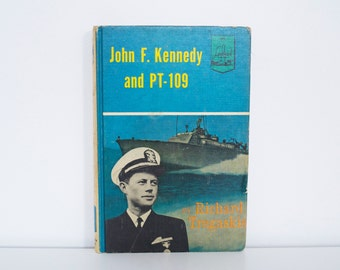 John F. Kennedy and PT-109 (1962) - JFK - Vintage history book - First edition