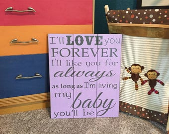 Love You Forever Sign • My baby you'll be • Nursery Room Sign • Girls Room Decor • Baby shower gift • Shabby Chic • Rustic Nursery •Wall Art