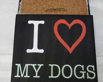 I Love My Dogs Ceramic Tile Drink Coasters / I Love My Dogs Coaster Set / Set of 4
