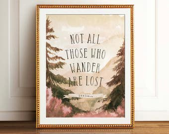 Not All Those Who Wander Are Lost poster print, J R R Tolkien quote art, Lord of the rings art, Tolkien poster, Tolkien wall art, Home decor
