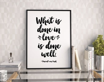 What is done in love is done well printable poster, Vincent van Gogh printable quote, printable art, downloadable print, modern wall art