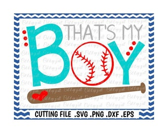 That's My Boy Svg, Baseball Mom Svg, Png, Dxf, Eps, Cutting Files for Cameo/ Cricut & More, Instant Download.