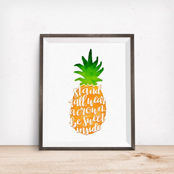 Printable Art, Pineapple, Stand Tall, Wear a Crown, and Be Sweet on the Inside, Inspirational Quote, Digital Download Print, Quote Art