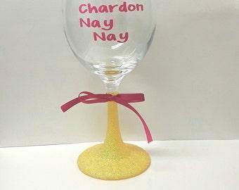 I don't dance I chardo nay nay,chardo nay nay,funny wine glass,cute wine glass,wine glass,cute quote wine glass,glitterdipped wine glass