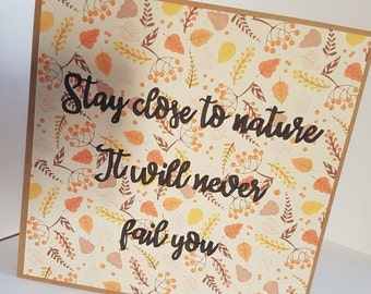 Stay close to nature it will never fail you card \\ Motivational Card \\ Kraft Greeting Card  // Blank Greeting Card // Nature card
