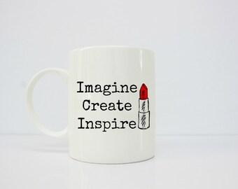 Imagine create inspire - lipstick mug - makeup artist mug - makeup artist gift - inspiration- inspirational her