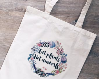Vegan tote bag, canvas bag, vegetarian, eat plants not animals, flowers, natural, eco friendly