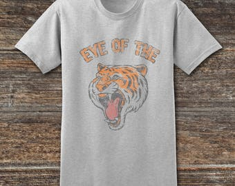 EYE Of The TIGER T Shirt Fighter Rocky Boxing Survivor Rising Up To The Challenge Motivation Inspiration Kicking Ass Comfy