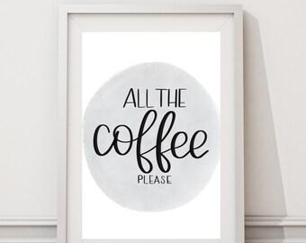 Coffee Print | All The Coffee Please | Coffee Wall Print | Coffee Quote | Home Decor | Kitchen Decor | Coffee Bar