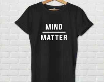 Mind Over Matter tshirt - Women's tshirt, men's tshirt, mind over matter, gym tshirt, workout shirt, fitness shirt, gym tee, graphic tee