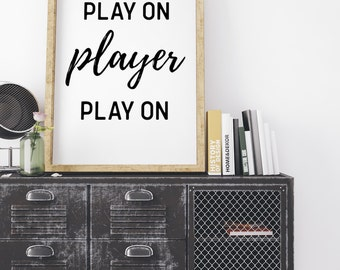 Play on Player, Typography Print, Typography Wall Art, Typography Poster, Inspirational Print, Inspirational Poster, Black and White Print