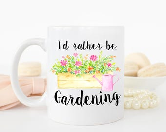 I'd Rather Be Gardening Mug, Gardening Mug, Gardener Mug, Gardening Gift, Farmer Mug, Farmer Gift, Gardener Gift, Funny Mug, Hobbies