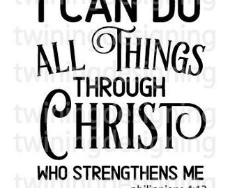 I can do all things through Christ who strengthens me SVG PNG DXF digital file