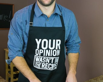 ApronMen Your Opinion Wasn't In The Recipe Apron