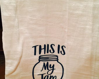 Funny kitchen towel, flour sack kitchen towel, This Is My Jam