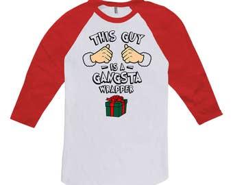 Funny Holiday Shirt This Guy Is A Gangsta Wrapper Christmas Outfits Xmas Clothes Holiday T Shirt Baseball Sport Tee Raglan TShirt TGW-635