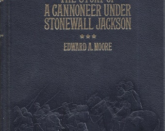 Time-Life: Collector's library of the Civil War-The Story of a Cannoneer Under Stonewall Jackson by Edward A Moore LEATHER BOUND