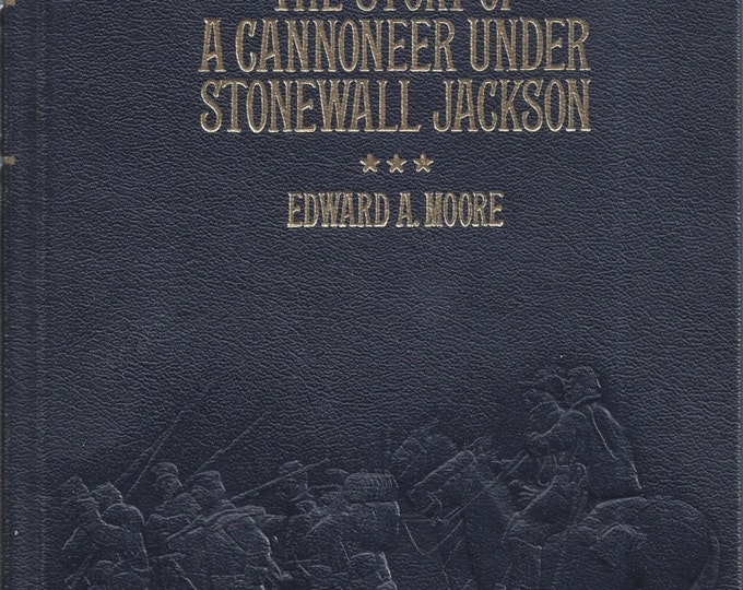 Time-Life: Collector's library of the Civil War-The Story of a Cannoneer Under Stonewall Jackson LEATHER BOUND