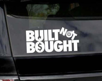 Built Not Bought Decal - Built Not Bought Sticker - Custom Vinyl Transfer , Mechanic Sticker