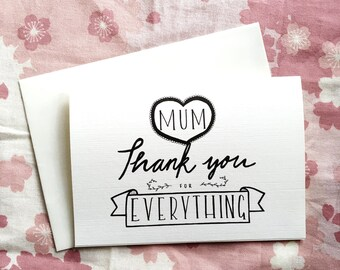 Mum thank you for everything - Mother's day card - card for mum - thank you mum, card for her, gift for mum, grandmother card