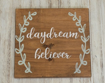Daydream Believer| Rustic Handmade Wood Sign| Teen Room| Motivational Sign| Baby room| Kids room| Playroom| Inspirational| Graduation Gift
