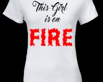 This Girl Is OnFire Womens Tee