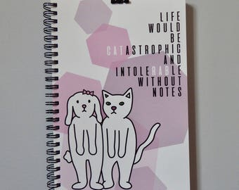 Notebook - Life Would Be CATastrophic And IntoleRABle Without Notes