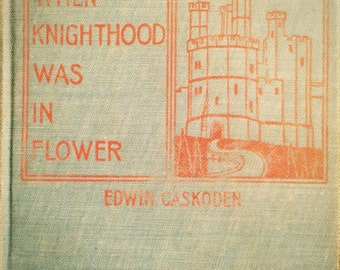 SOLD - Vintage book When Knighthood Was in Flower by Edwin Caskoden, Charles Major, 1901 rare teal/orange edition, love story of Mary Tudor