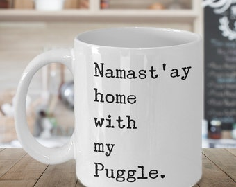 Namast'ay Home With My Puggle Mug Herbal Tea & Coffee Ceramic Coffee Cup - Puggles Gift