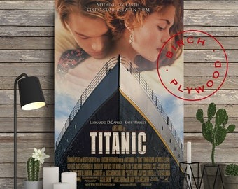 TITANIC - Poster on Wood, James Cameron, Leonardo DiCaprio, Kate Winslet, Billy Zane, Print on Wood, Gift for Her, Movie Poster, Wall Decor