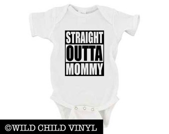 Straight Outta Mommy Bodysuit, Straight Outta Mommy, Newborn Clothes, Straight Outta Mommy Gift, Straight Outta Mommy Shirt