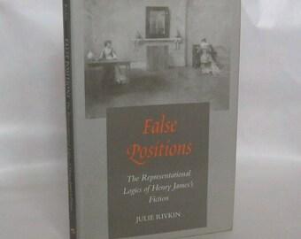 False Positions Julie Rivkin. 1st edition.